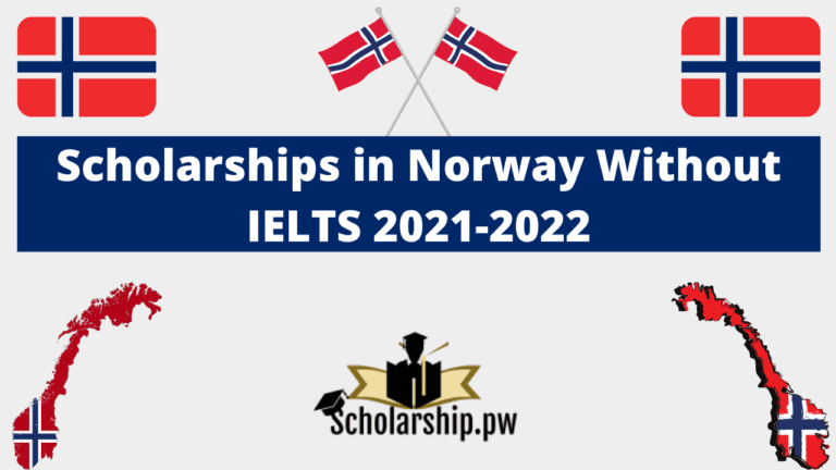 Scholarships in Norway Without IELTS 2021