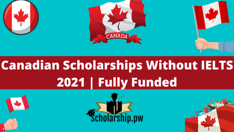 Canadian Scholarships Without IELTS 2021