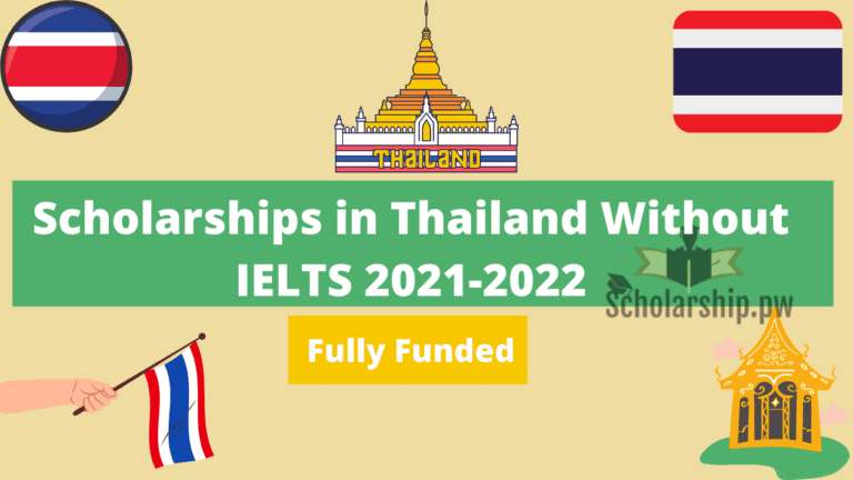Scholarships in Thailand Without IELTS 2021