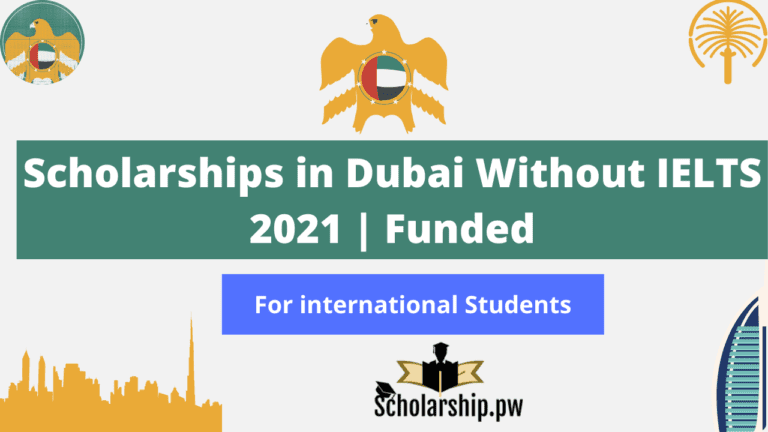 Scholarships in Dubai Without IELTS 2021