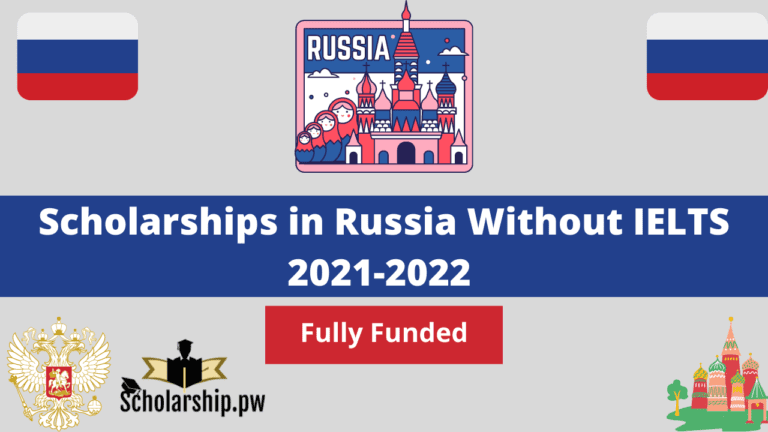 Scholarships in Russia Without IELTS 2021