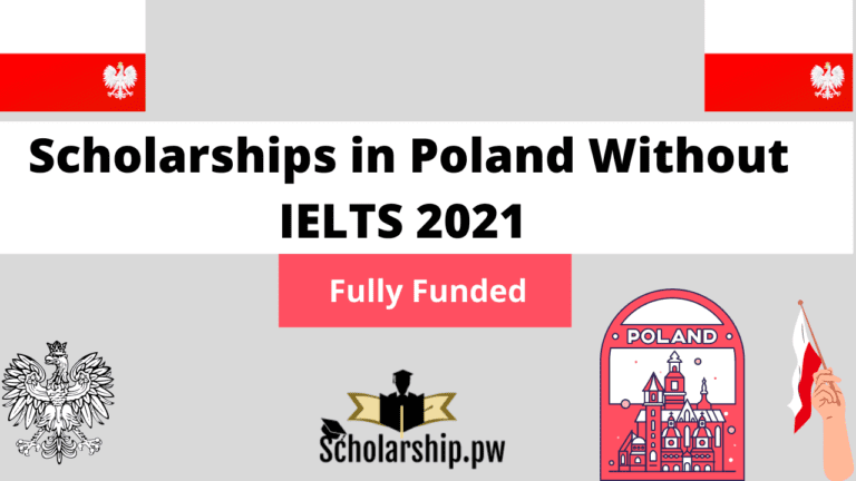Scholarships in Poland Without IELTS 2021