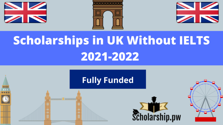 Scholarships in UK Without IELTS 2021