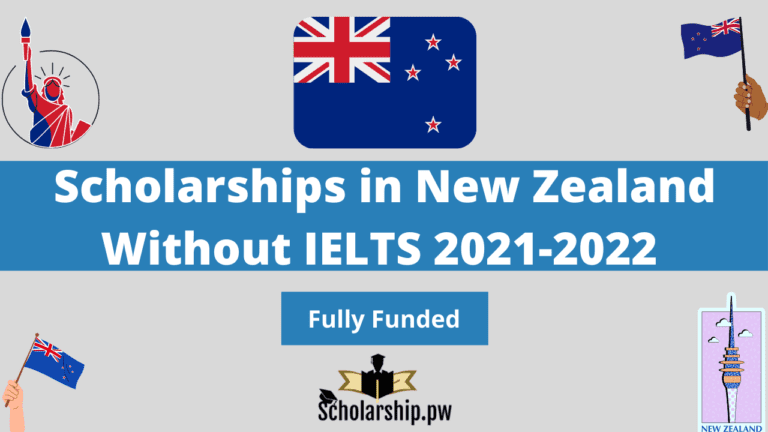 Scholarships in New Zealand Without IELTS 2021